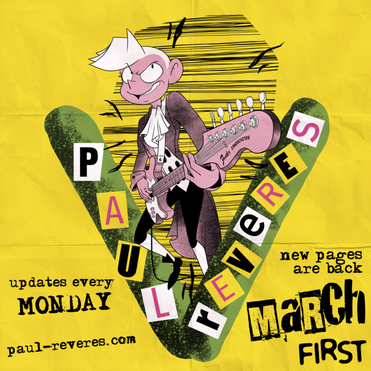 The Paul Reveres webcomic returns March 1, 2021!